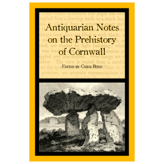Antiquarian Notes on the Prehistory of Cornwall (2020)
