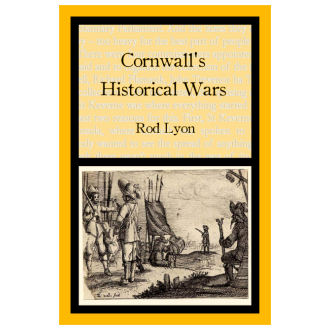 Rod Lyon - Cornwall's Historical Wars: A Brief Introduction (2012)