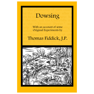 Thomas Fiddick - Dowsing: With an Account of Some Original Experiments (2011)