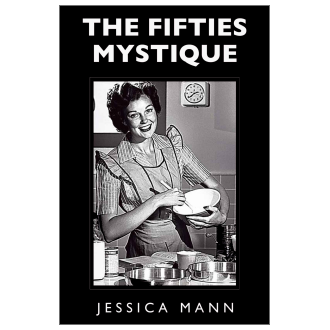 Jessica Mann - The Fifties Mystique (2013)