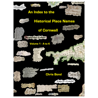 Chris Bond - An Index to the Historical Place Names of Cornwall (2007)
